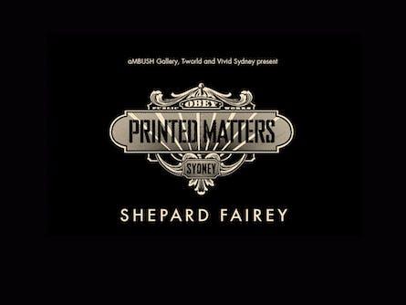 Shepard Fairey Printed Matters
