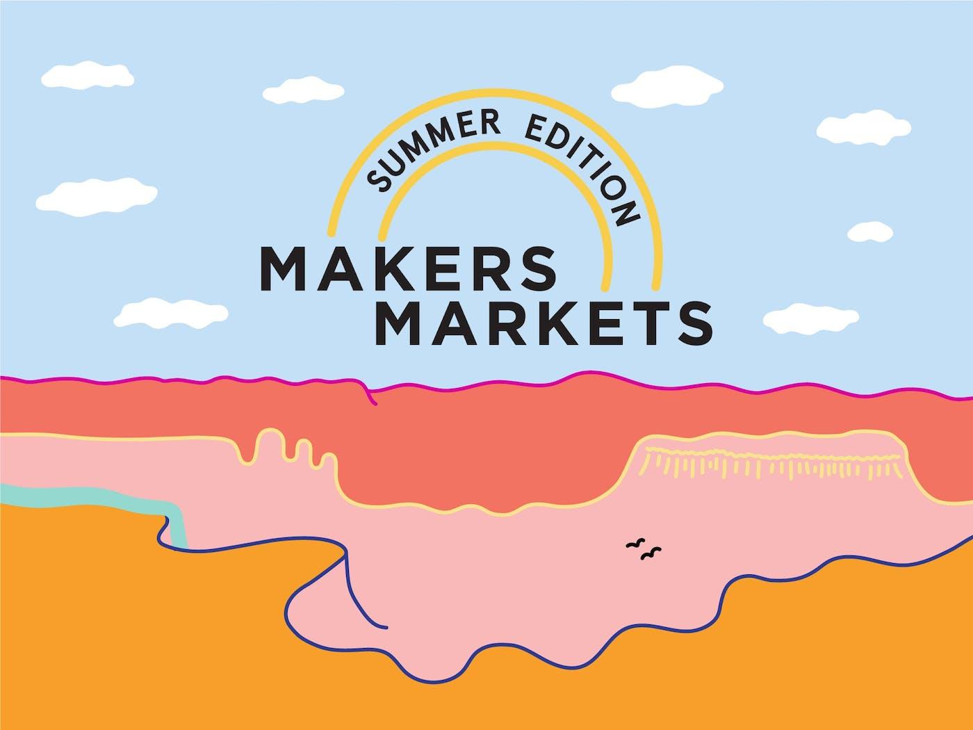 Makers Markets – Summer Edition