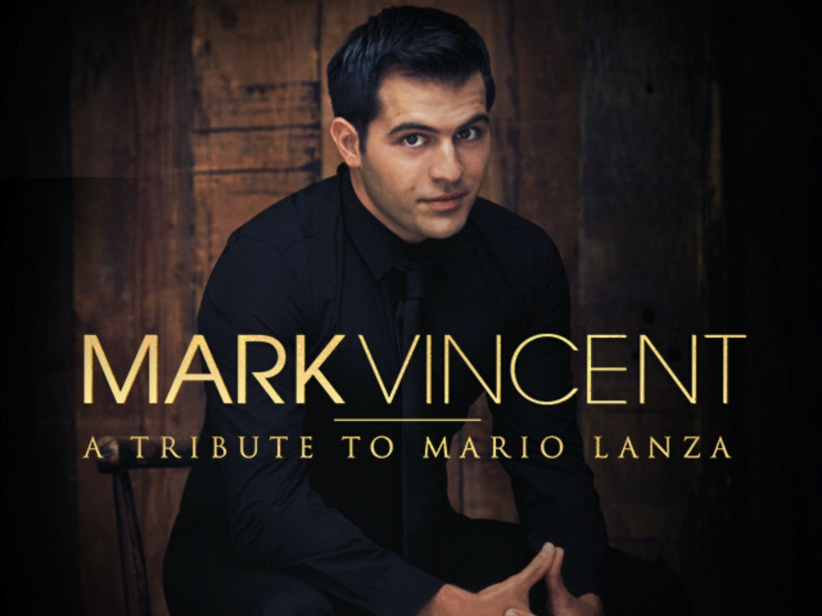 Image for Mark Vincent | A Tribute to Mario Lanza